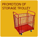 Promotion of Storage Trolley